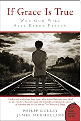 If Grace Is True: Why God Will Save Every Person (Plus) Paperback
