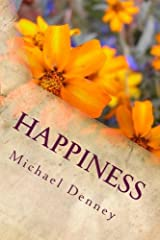 Happiness: How To Achieve A Comfortable State Of Being Paperback