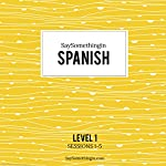 SaySomethinginSpanish Level 1, Sessions 1-5 | Aran Jones