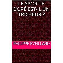 Le sportif dopé est-il un tricheur ? (French Edition)