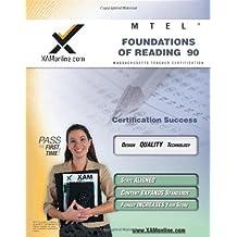 MTEL Foundations of Reading 90 Teacher Certification Test Prep Study Guide (XAM MTEL)