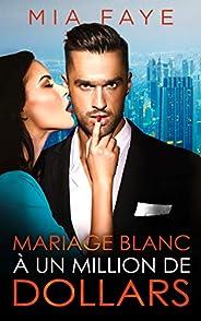 Mariage blanc à un million de dollars (French Edition)