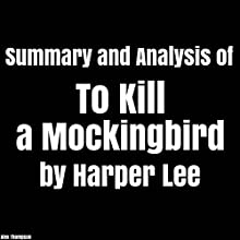 Summary and Analysis of To Kill a Mockingbird by Harper Lee Audiobook by Alex Thompson Narrated by Jonathan Waters
