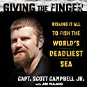 Giving the Finger Audiobook by Scott Campbell Narrated by Scott Campbell, Sr.