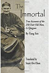 The Immortal: True Accounts of the 250-Year-Old Man, Li Qingyun Paperback