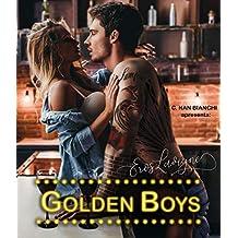 Golden Boys - Eros Lavigne: Um romance nos bastidores da música e da fama. (Livro 2)