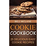 Cookie Cookbook: 25 Delicious Easy Cookie Recipes