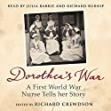 Dorothea's War Audiobook by Dorothea Crewdson, Richard Crewdson Narrated by Julia Barrie, Richard Burnip