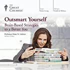 Outsmart Yourself: Brain-Based Strategies to a Better You Lecture by  The Great Courses Narrated by Professor Peter M. Vishton