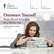 Outsmart Yourself: Brain-Based Strategies to a Better You |  The Great Courses