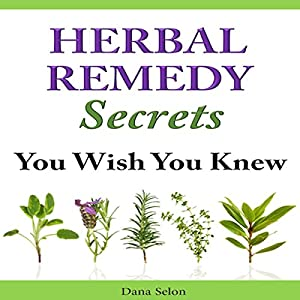 Herbal Remedy Secrets You Wish You Knew Audiobook
