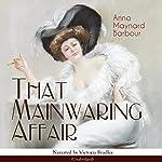 That Mainwaring Affair | Anna Maynard Barbour