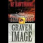 Graven Image | RF Hawthorne