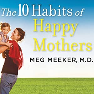 The 10 Habits of Happy Mothers Audiobook
