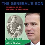 The General's Son: Journey of an Israeli in Palestine | Miko Peled