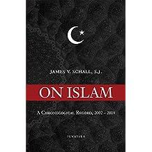 On Islam: A Chronological Record 2002-2018