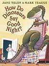 How Do Dinosaurs Say Goodnight?