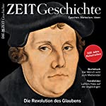 Luther: Die Revolution des Glaubens (ZEIT Geschichte) |  DIE ZEIT