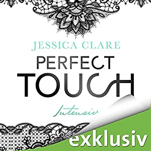Perfect Touch: Intensiv (Billionaires and Bridesmaids 2) Hörbuch