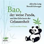 Bao, der weise Panda, und das Geheimnis der Gelassenheit | Aljoscha Long,Ronald Schweppe