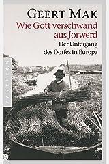 Wie Gott verschwand aus Jorwerd: Der Untergang des Dorfes in Europa Perfect Paperback