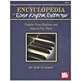 Encyclopedia of Piano Rhythm Patterns: Popular Piano Rhythms and How to Play Them