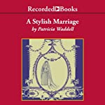 A Stylish Marriage | Patricia Waddell