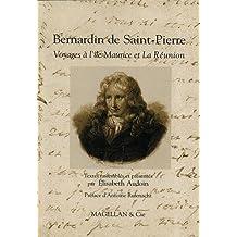 Bernardin de Saint-Pierre Voyages à l'Ile Maurice et La Réunion