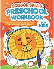 Scissor Skills Preschool Workbook for Kids: Scissor Practice For Preschool And Kindergarten Ages 3 To 5, Scissor Cutting Activity Book, Cutting Practice For Toddlers