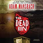 The Dead Run | Adam Mansbach
