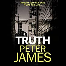 The Truth Audiobook by Peter James Narrated by Matt Addis