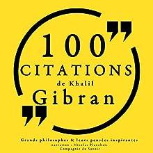 100 citations de Khalil Gibran | Livre audio Auteur(s) : Khalil Gibran Narrateur(s) : Nicolas Planchais
