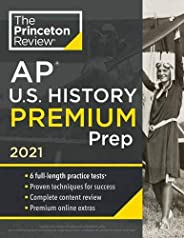Princeton Review AP U.S. History Premium Prep, 2021: 6 Practice Tests + Complete Content Review + Strategies &