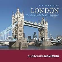 London: Eine literarische Entdeckungsreise Hörbuch von Eveline Kilian Gesprochen von: Martin Falk