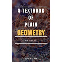 A Textbook of Plain Geometry: For Begginers (Illustrated)
