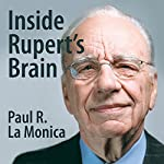 Inside Rupert's Brain | Paul R La Monica