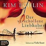 Der verschollene Liebhaber | Kim Echlin