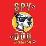 Spy Dog   Andrew Cope