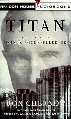 Titan : The Life of John D. Rockefeller, Sr. Cassette ...