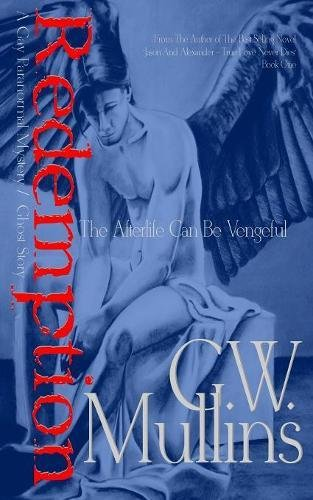 Redemption - A Gay Paranormal Mystery / Love Story: The Afterlife Can Be Vengeful [Mullins, G.W.] (Tapa Blanda)