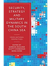 Security, Strategy, and Military Dynamics in the South China Sea: Cross-National Perspectives