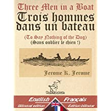 Three Men in a Boat - Trois hommes dans un bateau: Bilingual parallel text - Bilingue avec le texte parallèle: English - French / Anglais - Français (Dual Language Easy Reader t. 17) (French Edition)