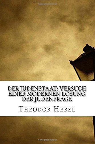 Der Judenstaat: Versuch einer modernen Losung der Judenfrage  [Herzl, Theodor] (Tapa Blanda)