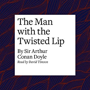 The Man with the Twisted Lip Hörbuch