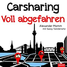Carsharing: Voll abgefahren Hörbuch von Alexander Momm Gesprochen von: Sebastian Pappenberger