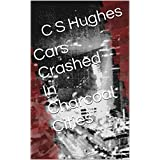 Cars Crashed In Charcoal Cities