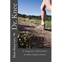 Dr. Knee: A Surgeon's Alternative to Knee Replacement