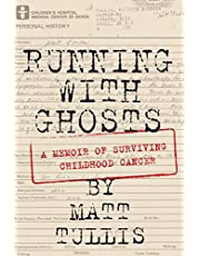 Running With Ghosts: A Memoir of Surviving Childhood Cancer