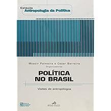 Politica No Brasil - Visões De Antropologo