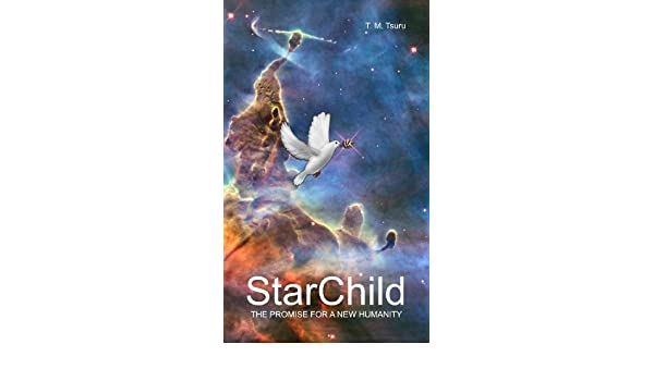 StarChild - The Promise for a New Humanity